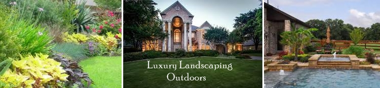 Luxury Landscaping